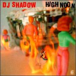 DJ Shadow, High Noon