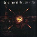 Dark Tranquillity, Projector mp3
