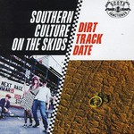Southern Culture on the Skids, Dirt Track Date