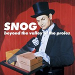 Snog, Beyond the Valley of the Proles