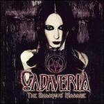 Cadaveria, The Shadows' Madame
