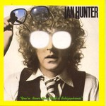 Ian Hunter, You're Never Alone With a Schizophrenic
