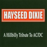 Hayseed Dixie, A Hillbilly Tribute to AC/DC