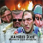 Hayseed Dixie, Weapons of Grass Destruction