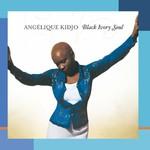 Angelique Kidjo, Black Ivory Soul