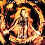 Angelique Kidjo, Aye
