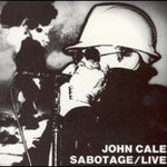 John Cale, Sabotage (Live)