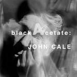 John Cale, blackAcetate