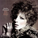 Barbra Streisand, What About Today?