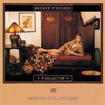 Barbra Streisand, A Collection: Greatest Hits... and More