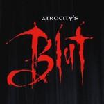 Atrocity, Blut
