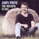John Prine, The Missing Years