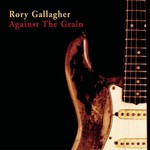 Rory Gallagher, Against the Grain