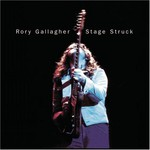 Rory Gallagher, Stage Struck