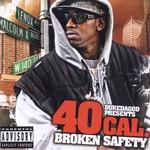 40 Cal., Broken Safety