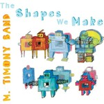Mary Timony Band, The Shapes We Make