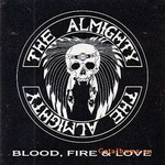 The Almighty, Blood, Fire & Love