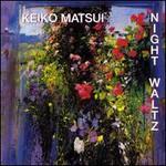 Keiko Matsui, Night Waltz