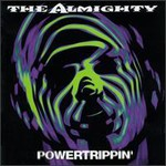 The Almighty, Powertrippin'