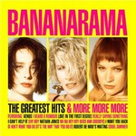 Bananarama, The Greatest Hits & More More More