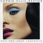 Sophie Ellis-Bextor, Trip the Light Fantastic