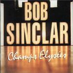 Bob Sinclar, Champs Elysees
