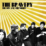 The Bravery, The Sun and the Moon