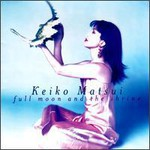 Keiko Matsui, Full Moon and The Shrine