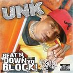 DJ Unk, Beat'n Down Yo Block!