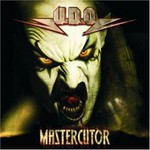 U.D.O., Mastercutor