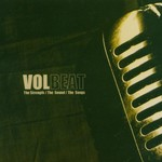 Volbeat, The Strength/The Sound/The Songs mp3