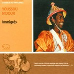 Youssou N'Dour, Immigres