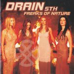 Drain STH, Freaks of Nature