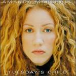 Amanda Marshall, Tuesday's Child