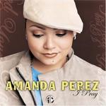 Amanda Perez, I Pray