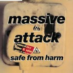 Massive Attack, Safe From Harm