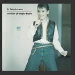 B. Fleischmann, A Choir of Empty Beds