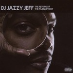DJ Jazzy Jeff, The Return of the Magnificent