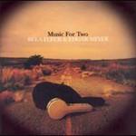 Bela Fleck & Edgar Meyer, Music For Two