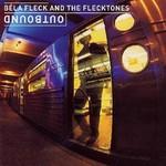 Bela Fleck and The Flecktones, Outbound