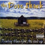 The Dove Shack, Reality's Got Me Tied Up