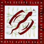 The Escape Club, Dollars and Sex mp3
