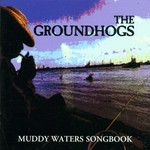The Groundhogs, Muddy Waters Songbook