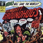 The Groundhogs, Who Will Save the World?