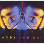 Moby, Ambient