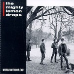 The Mighty Lemon Drops, World Without End