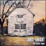 Chris Knight, The Trailer Tapes