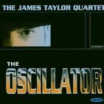 The James Taylor Quartet, The Oscillator