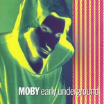 Moby, Early Underground