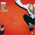 Moby, Play: The B Sides